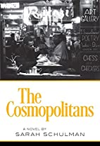 The Cosmopolitans by Sarah Schulman