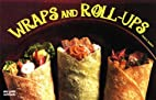 Wraps and Roll-Ups by Dona Z. Meilach