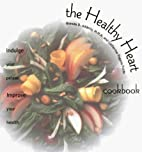 The Healthy Heart Cookbook: Indulge Your…