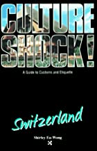 Culture Shock! Switzerland (Culture Shock! A…