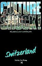 Culture Shock! Switzerland by Shirley…