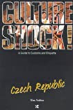 Nollen, Tim: Culture Shock! Czech Republic (Culture Shock! A Survival Guide to Customs & Etiquette)