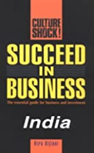 Culture Shock! Succeed in Business: India by…
