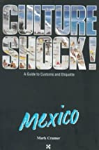 Culture Shock! Mexico by Mark Cramer