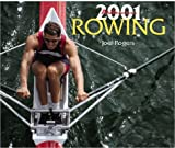 Rogers, Joel: Rowing (Millenium 2001 Wall Calendars)