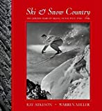 Atkeson, Ray: Ski & Snow Country: The Golden Years of Skiing in the West, 1930s-1950s
