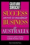Toews, Bea: Success Secrets to Maximize Business in Australia (Culture Shock! Success Secrets to Maximize Business)