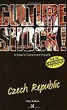 Nollen, Tim: Czech Republic (Culture Shock! A Survival Guide to Customs & Etiquette)