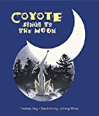 Coyote Sings to the Moon by Thomas King