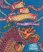 Little Red Snapperhood: A Fishy Fairy Tale…