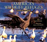 Clark, Jeanne: America&#39;s Wildlife Refuges: Lands of Promise