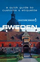 Culture Smart! Sweden: A Quick Guide to…