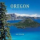Oregon: Portrait of a State (Portrait of a…