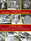 James, Thurston: The Prop Builder's Molding & Casting Handbook