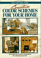 Creative Color Schemes for Your Home…