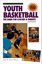 Coaching Youth Basketball: The Guide for…