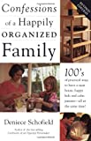 Schofield, Deniece: Confessions of a Happily Organized Family