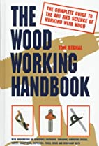 The Woodworking Handbook by Tom Begnal