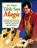 Tolpin, Jim: Jim Tolpin's Table Saw Magic