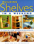 Building Shelves in a Weekend: 15…