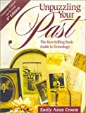 Croom, Emily Anne: Unpuzzling Your Past: The Best-Selling Basic Guide to Genealogy