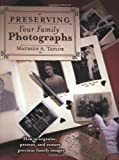 Taylor, Maureen A.: Preserving Your Family Photographs: How to Organize, Present, and Restore Your Precious Family Images