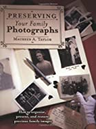 Preserving Your Family Photographs: How to…