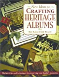 Braun, Bev: New Ideas for Crafting Heritage Albums
