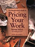 Dan Ramsey: The Woodworker's Guide to Pricing Your Work