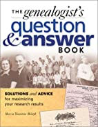 Genealogists Question and Answer Book:…