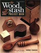 WOOD STASH Project Book by Kerry Pierce