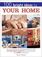 100 Bright Ideas for Your Home by Sue Rose