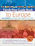 Family Tree: Family Tree Guide Book to Europe: Your Passport to Tracing Your Genealogy Across Europe