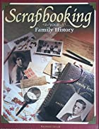 Scrapbooking Your Family History by Maureen…
