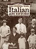 Nelson, Lynn: A Genealogist's Guide to Discovering Your Italian Ancestors: How to Find and Record Your Unique Heritage