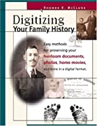 Digitizing your family history by Rhonda R.…