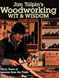Tolpin, Jim: Jim Tolpin's Woodworking Wit & Wisdom (Popular Woodworking)