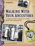 Kashuba, Melinda: Walking With Your Ancestors: A Genealogist&#39;s Guide To Using Maps And Geography