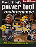 Thiel, David: David Thiel's Power Tool Maintenance: Peak Performance and Safety for Life (Popular Woodworking)