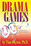 Dayton, Tian: Drama Games: Techniques for Self-Development