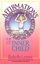 Affirmations for the Inner Child by Rokelle…