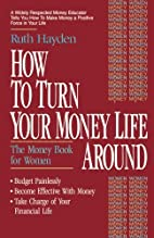 How to Turn Your Money Life Around: The…