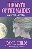 The Myth of the Maiden On Being a Woman