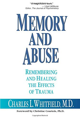 memory-and-abuse-remembering-and-healing-the-effects-of-trauma