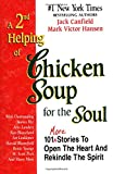 Canfield, Jack L.: A 2nd Helping of Chicken Soup for the Soul : 101 More Stories to Open the Heart and Rekindle the Spirit
