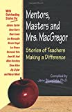 Bluestein, Jane: Mentors, Masters and Mrs. Macgregor: Stories of Teachers Making a Difference