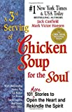 Hansen, Mark Victor: A 3rd Serving of Chicken Soup for the Soul: 101 More Stories to Open the Heart and Rekindle the Spirit