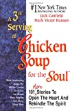 Canfield, Jack L.: A 3rd Serving of Chicken Soup for the Soul: 101 More Stories to Open the Heart and Rekindle the Spirit