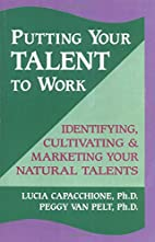 Putting Your Talent to Work: Identifying,…