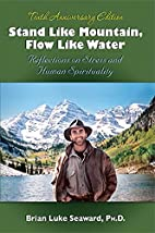 Stand Like Mountain Flow Like Water by Brian…